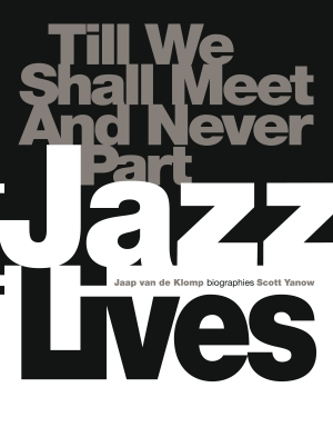 Jazz Lives: Till We Shall Meet and Never Part